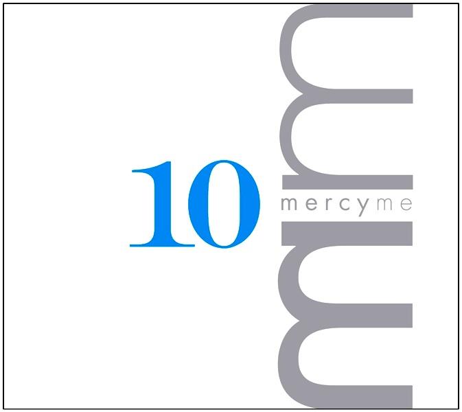 10 - Mercy Me