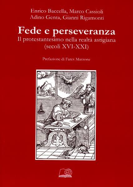 Fede e perseveranza - Il protestantesimo nella realtà astigiana (secoli XVI-XXI)
