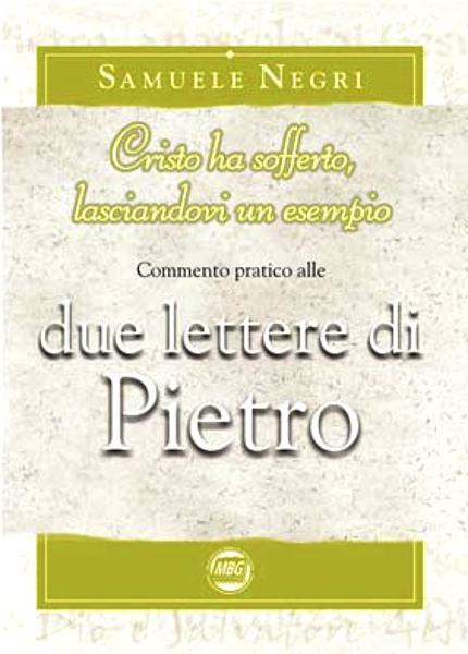 """Commentario pratico alle due lettere di Pietro - """"Cristo ha sofferto lasciandovi un esempio"""""""