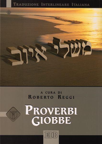 Proverbi Giobbe (Traduzione interlineare Ebraico-Italiano)