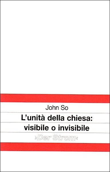 L'unità della chiesa: visibile o invisibile