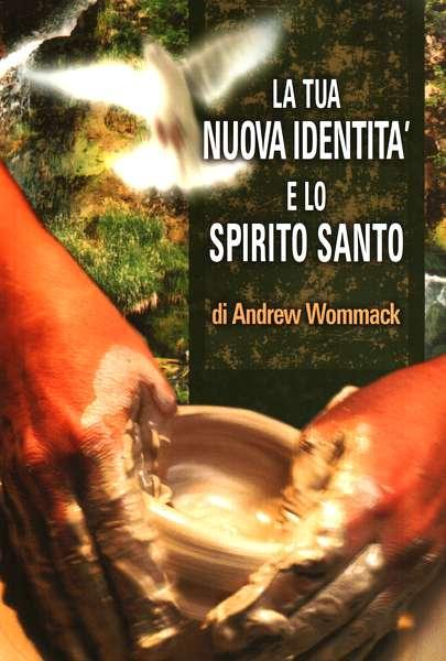 La tua nuova identità e lo Spirito Santo