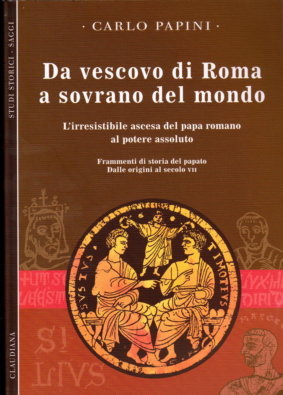 Da vescovo di Roma a sovrano del mondo