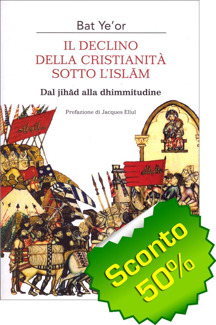 Il declino della cristianità sotto l'Islam - Dal jihad alla dhimmitudine
