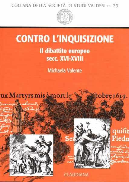 Contro l'inquisizione - Il dibattito europeo secc. XVI-XVIII