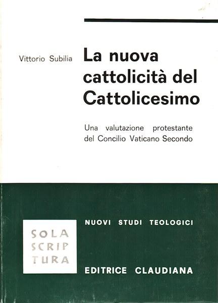 La nuova cattolicità del Cattolicesimo - Una valutazione protestante del Concilio Vaticano Secondo