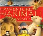 Le avventure degli animali dell'arca - Libro illustrato
