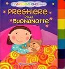 L'arcobaleno delle preghiere della buonanotte - Libro cartonato