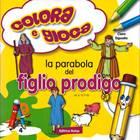 La parabola del Figlio Prodigo - Libro da colorare con giochi (Spillato)