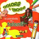 La parabola dei talenti - Libro da colorare con giochi (Spillato)