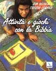 Attività e giochi con la Bibbia (Brossura)