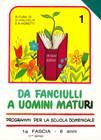 Da fanciulli a uomini maturi - vol. 1 Manuale Insegnante (Brossura)