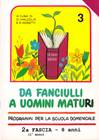 Da fanciulli a uomini maturi - vol. 3 Manuale Insegnante (Brossura)