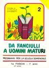 Da fanciulli a uomini maturi - vol. 2 Manuale Insegnante (Brossura)