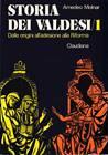 Storia dei Valdesi - vol 1 - . Dalle origini all'adesione alla Riforma (1532)