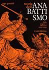 Storia dell'Anabattismo - vol 1 - Dalle origini a Münster (1525 - 1535) (Brossura)