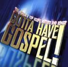 Gotta Have Gospel Vol 1