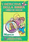 I detective della Bibbia - Libro di giochi - Marco