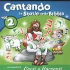 Cantando le storie della Bibbia Vol. 2 - Il CD contiene le basi musicali e gli spartiti dei brani