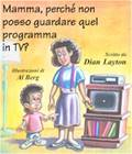 Mamma, perché non posso guardare quel programma in TV (Spillato)