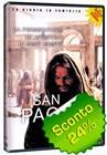 San Paolo - Da persecutore ad Apostolo di Gesù Cristo