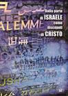 Dalla parte di Israele come discepoli di Cristo